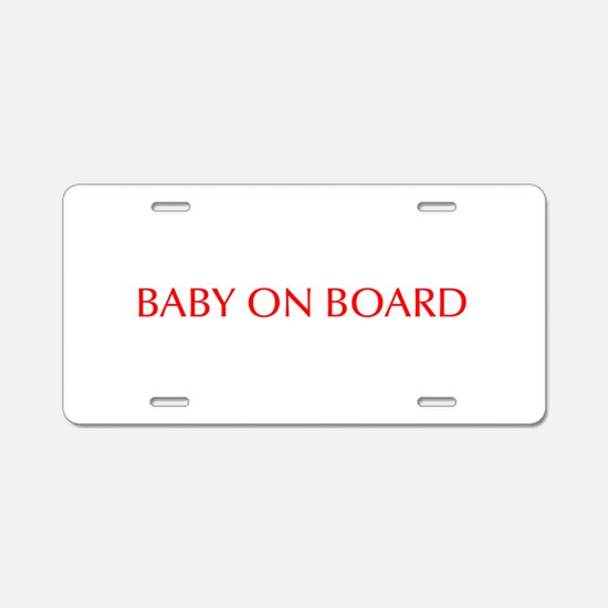 Baby on Board-Opt red Aluminum License Plate