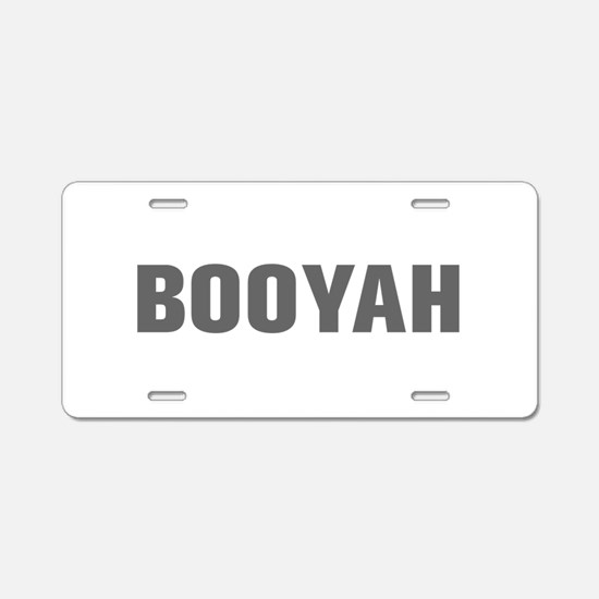 Booyah-Akz gray Aluminum License Plate