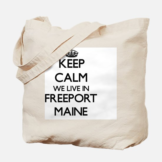 Keep calm we live in Freeport Maine Tote Bag
