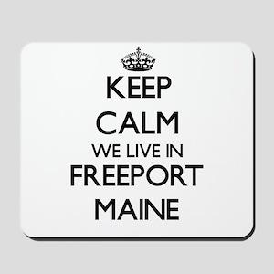 Keep calm we live in Freeport Maine Mousepad