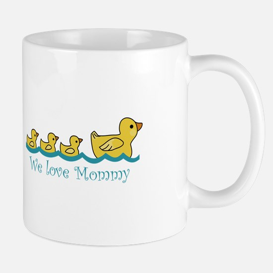 WE LOVE MOMMY Mugs