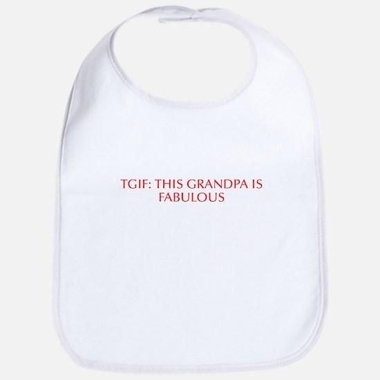 TGIF This Grandpa is Fabulous-Opt red Bib