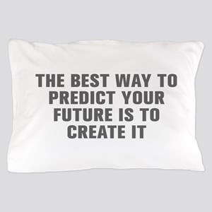 The best way to predict your future is to create i