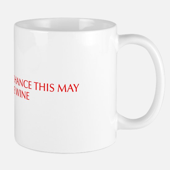 There is a chance this may be wine-Opt red Mugs
