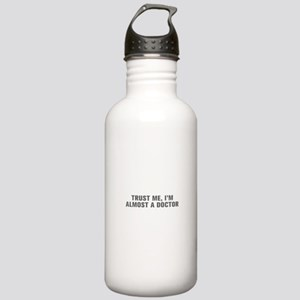 Trust me I m almost a doctor-Akz gray Water Bottle