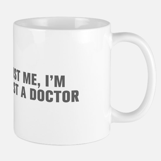 Trust me I m almost a doctor-Akz gray Mugs