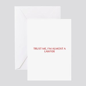 Trust me I m almost a lawyer-Opt red Greeting Card