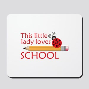 THIS LITTLE LADY LOVES SCHOOL Mousepad