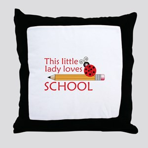 THIS LITTLE LADY LOVES SCHOOL Throw Pillow