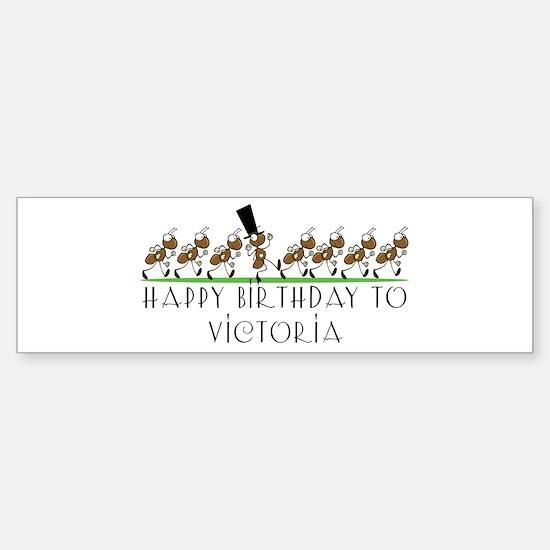Happy Birthday Victoria (ants Bumper Bumper Bumper Sticker