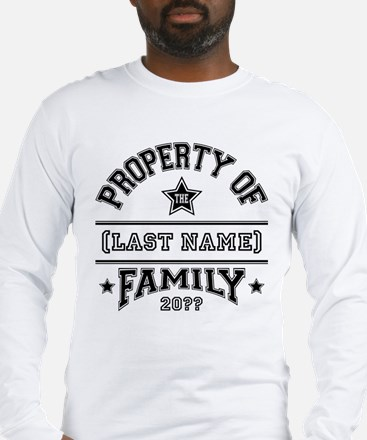 Family Property Long Sleeve T-Shirt