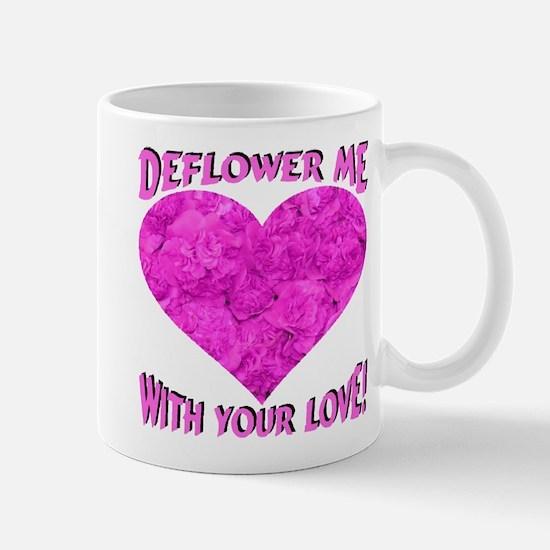 Deflower Me With Your Love! Mug