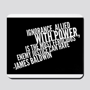 Ignorance Allied With Power (Baldwin) Mousepad