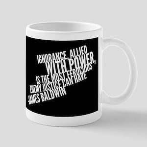 Ignorance Allied With Power (Baldwin) Mugs