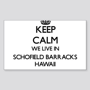Keep calm we live in Schofield Barracks Ha Sticker