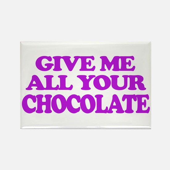 Give Me All Your Chocolate Magnets