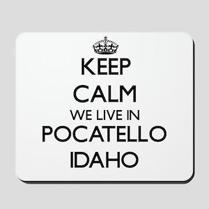 Keep calm we live in Pocatello Idaho Mousepad