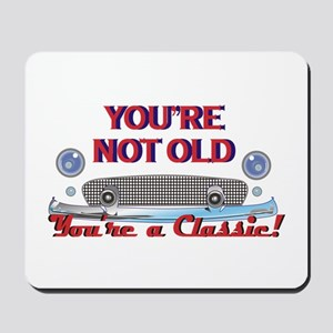 YOURE NOT OLD Mousepad