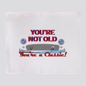 YOURE NOT OLD Throw Blanket