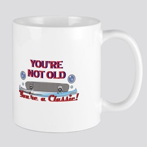 YOURE NOT OLD Mugs