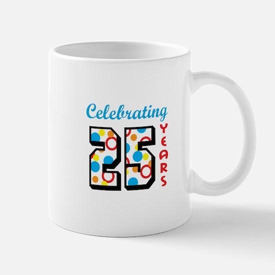 CELEBRATING TWENTY FIVE Mugs