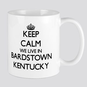 Keep calm we live in Bardstown Kentucky Mugs