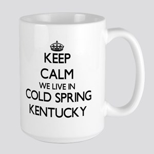 Keep calm we live in Cold Spring Kentucky Mugs