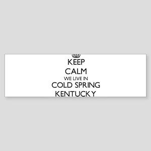 Keep calm we live in Cold Spring Ke Bumper Sticker