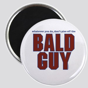 Don't Piss Off the Bald Guy Magnet