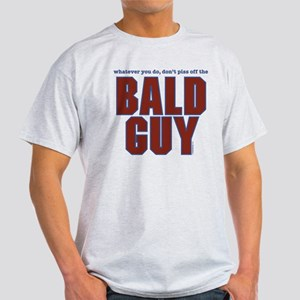 Don't Piss Off the Bald Guy Light T-Shirt