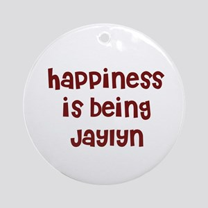 happiness is being Jaylyn Ornament (Round)