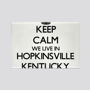 Keep calm we live in Hopkinsville Kentucky Magnets
