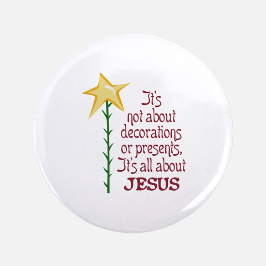 "ITS ALL ABOUT JESUS 3.5"" Button"