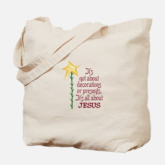 ITS ALL ABOUT JESUS Tote Bag