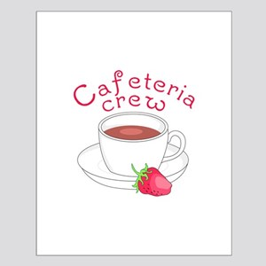 CAFETERIA CREW Posters