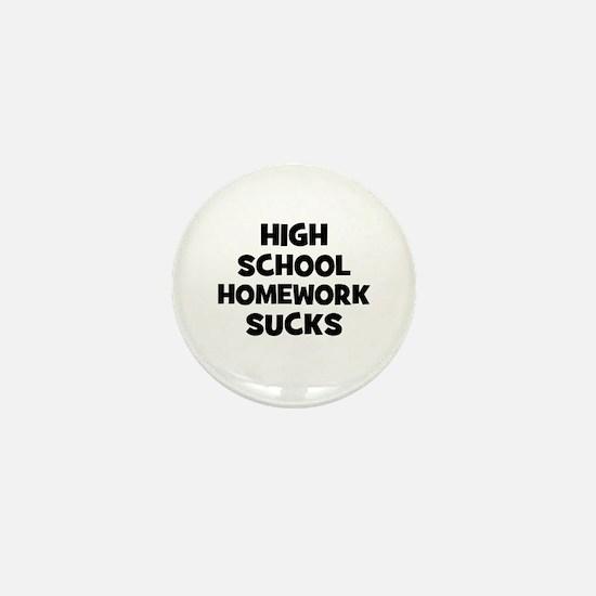 High School Homework Sucks Mini Button