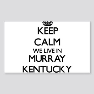 Keep calm we live in Murray Kentucky Sticker
