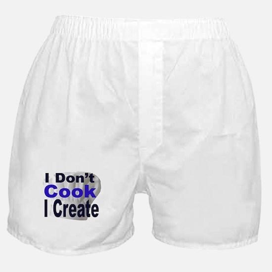 I Don't Cook I Create2 Boxer Shorts