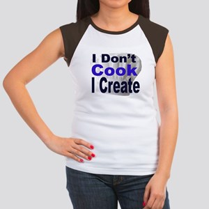 I Don't Cook I Create2 Women's Cap Sleeve T-Shirt