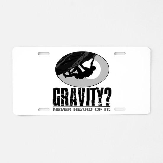 Gravity? Rock Climber Aluminum License Plate