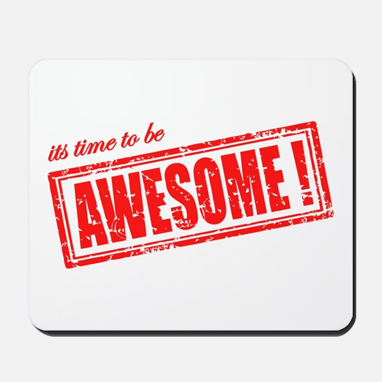 Its Time to be Awesome Mousepad