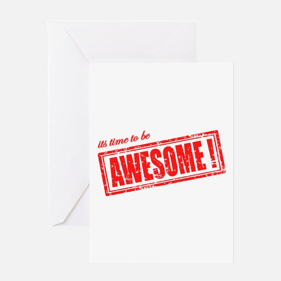 Its Time to be Awesome Greeting Cards