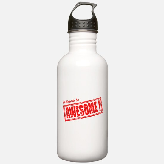 Its Time to be Awesome Water Bottle