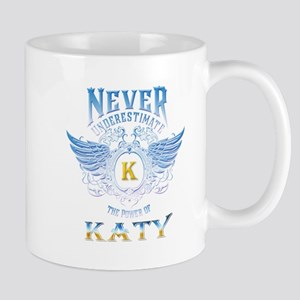 Never underestimate the power of Katy Mugs