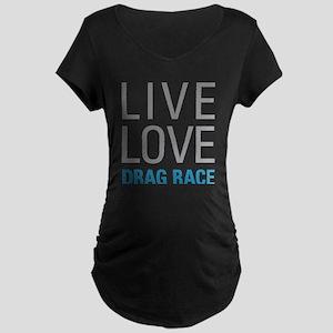 Drag Race Maternity T-Shirt