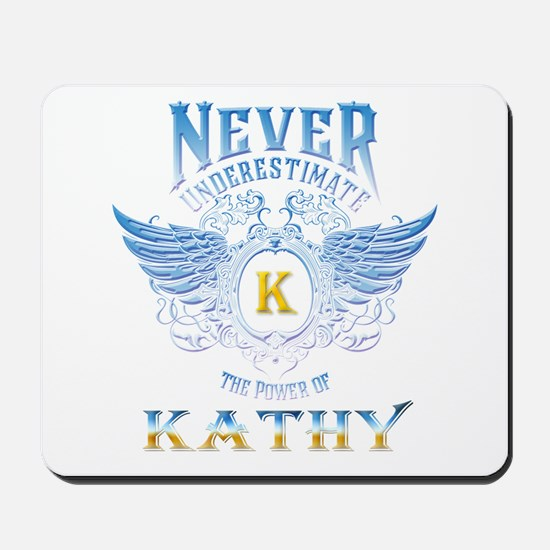 Never underestimate the power of Kathy Mousepad