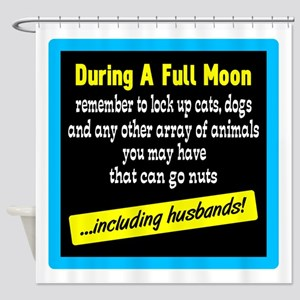 Full Moon Reminder Shower Curtain