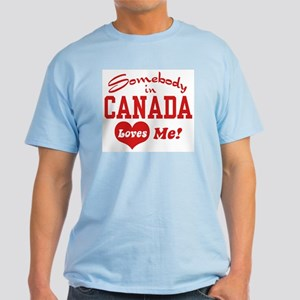 Somebody in Canada Loves Me Light T-Shirt