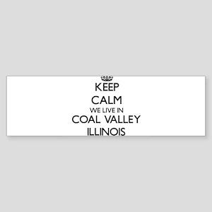 Keep calm we live in Coal Valley Il Bumper Sticker