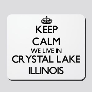 Keep calm we live in Crystal Lake Illino Mousepad